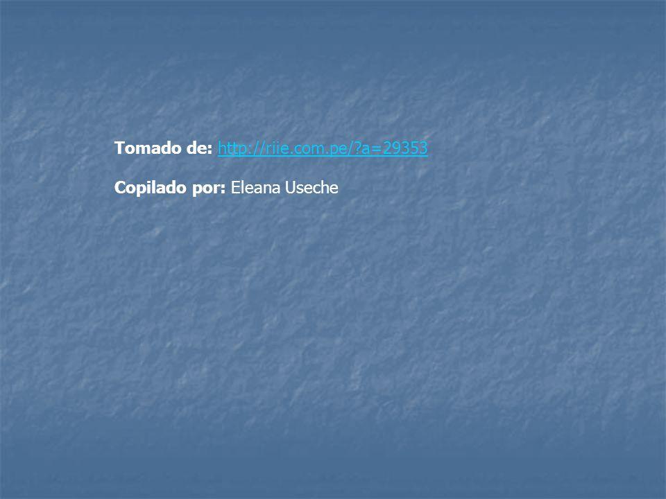 Tomado de: http://riie.com.pe/?a=29353http://riie.com.pe/?a=29353 Copilado por: Eleana Useche