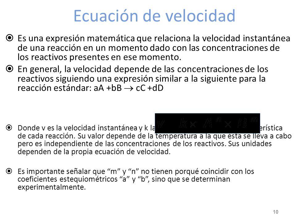 Ejemplo: Ejemplo: Expresar la velocidad de la siguiente reacción química en función de la concentración de cada una de las especies implicadas en la r