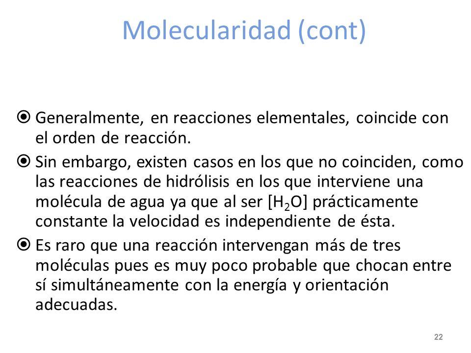 Molecularidad La reacción: H 2 (g) + I 2 (g) 2 HI (g) es una reacción elemental (que sucede en una sola etapa) y para que suceda es necesario el choqu