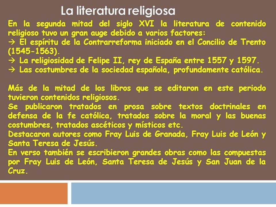 En la segunda mitad del siglo XVI la literatura de contenido religioso tuvo un gran auge debido a varios factores: El espíritu de la Contrarreforma in