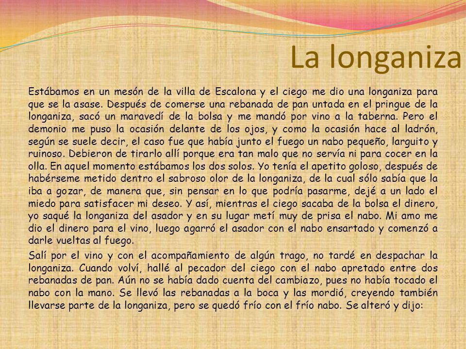 La longaniza - ¿Qué es esto, Lazarillo.- ¡Pobre de mí.
