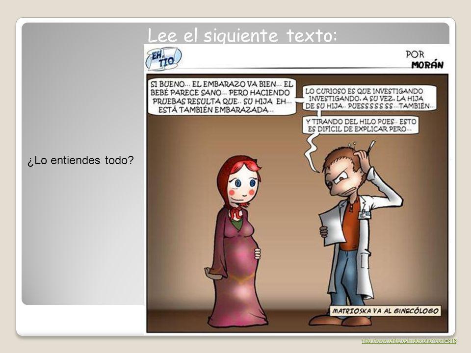 Lee el siguiente texto: ¿Lo entiendes todo? http://www.ehtio.es/index.php?cont=616