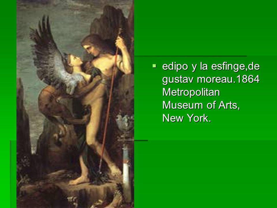 edipo y la esfinge,de gustav moreau.1864 Metropolitan Museum of Arts, New York. edipo y la esfinge,de gustav moreau.1864 Metropolitan Museum of Arts,
