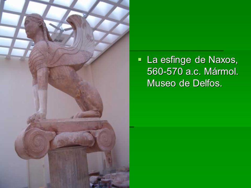 La esfinge de Naxos, 560-570 a.c. Mármol. Museo de Delfos. La esfinge de Naxos, 560-570 a.c. Mármol. Museo de Delfos.