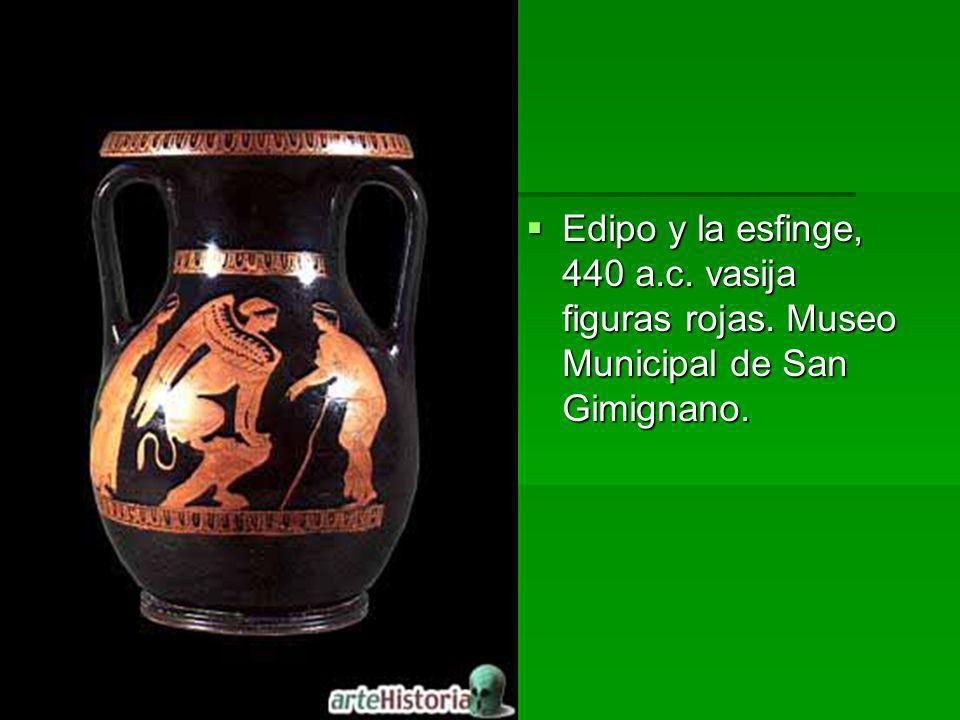 Edipo y la esfinge, 440 a.c. vasija figuras rojas. Museo Municipal de San Gimignano. Edipo y la esfinge, 440 a.c. vasija figuras rojas. Museo Municipa