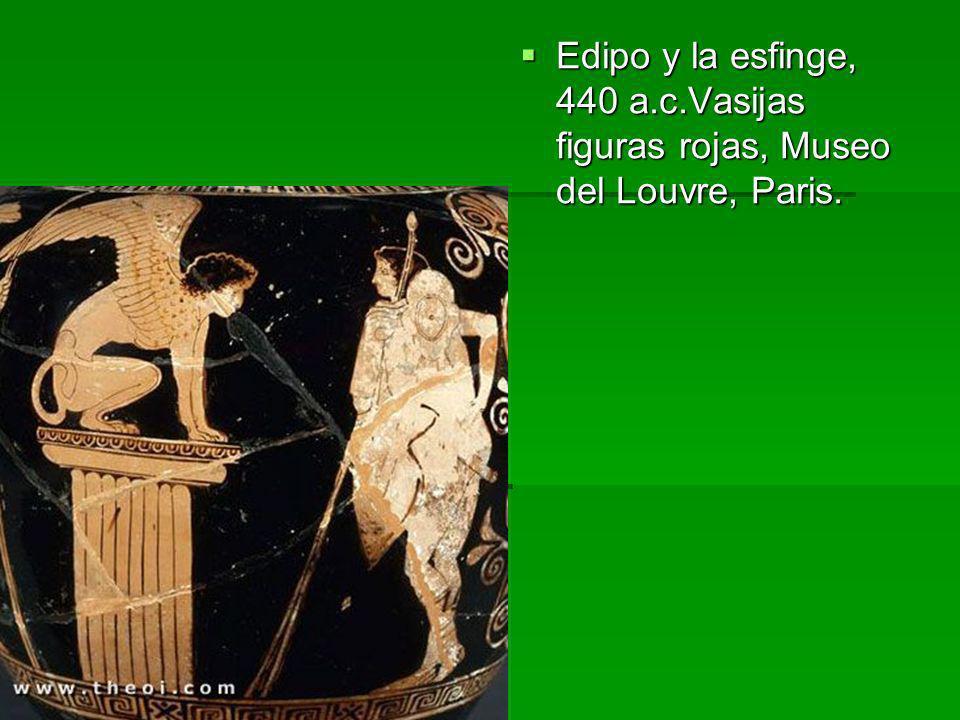 Edipo y la esfinge, 440 a.c.Vasijas figuras rojas, Museo del Louvre, Paris. Edipo y la esfinge, 440 a.c.Vasijas figuras rojas, Museo del Louvre, Paris