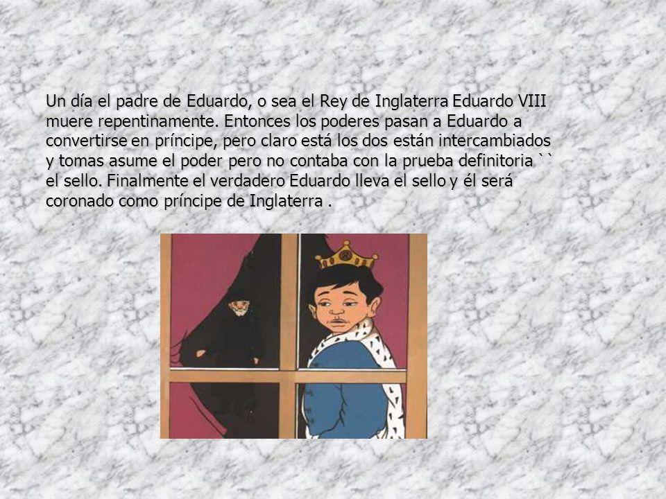 Un día el padre de Eduardo, o sea el Rey de Inglaterra Eduardo VIII muere repentinamente. Entonces los poderes pasan a Eduardo a convertirse en prínci