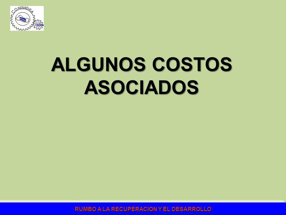 RUMBO A LA RECUPERACION Y EL DESARROLLO ALGUNOS COSTOS ASOCIADOS