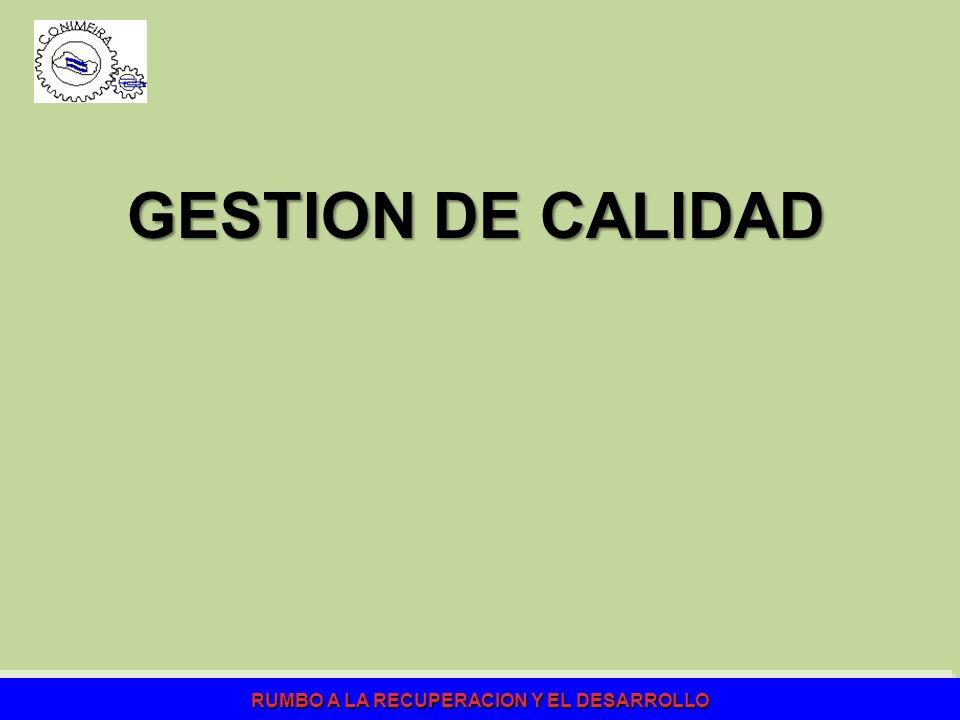 RUMBO A LA RECUPERACION Y EL DESARROLLO GESTION DE CALIDAD