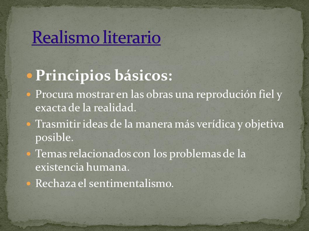 Principios básicos: Procura mostrar en las obras una reprodución fiel y exacta de la realidad.