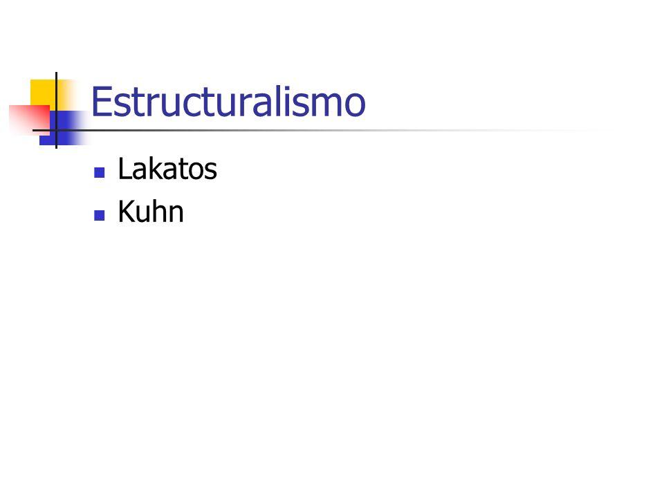 Estructuralismo Lakatos Kuhn