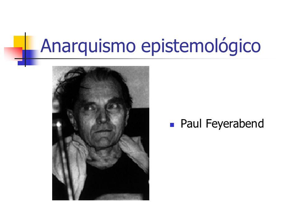 Anarquismo epistemológico Paul Feyerabend