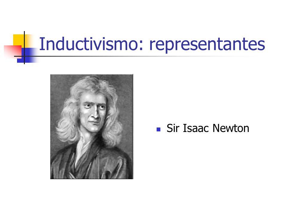 Inductivismo: representantes Sir Isaac Newton