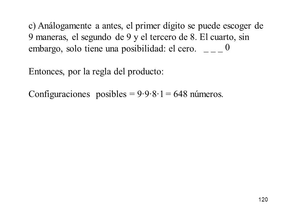 119 ¿Cuántos números de 4 dígitos pueden formarse con los 10 números 0, 1, 2,..., 9 si: a) se permiten repeticiones, b) no se permiten repeticiones, c