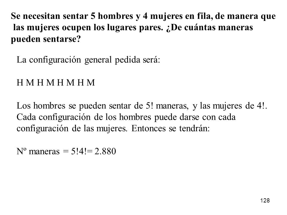 127 ¿De cuántas maneras se pueden dividir 10 objetos en dos grupos que contengan 4 y 6 objetos respectivamente? Esto es lo mismo que el número de orde