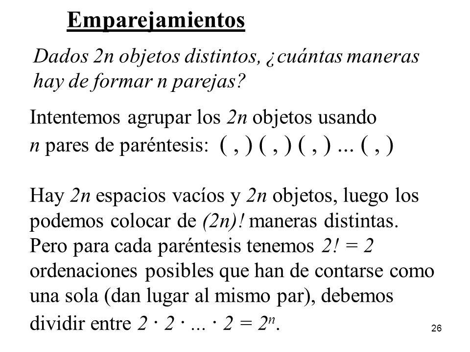 25 El mismo problema, pero con la condición de que A deba intervenir inmediatamente antes que B. Si A interviene inmediatamente antes que B, podemos c