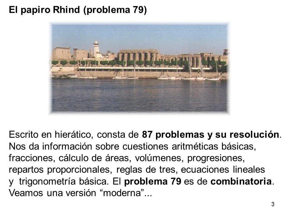 3 Escrito en hierático, consta de 87 problemas y su resolución.