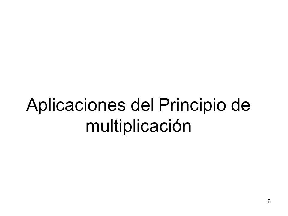 Principio de la multiplicación Si una actividad puede realizarse en dos pasos sucesivos (debe ocurrir uno y después el otro) de manera tal que el paso