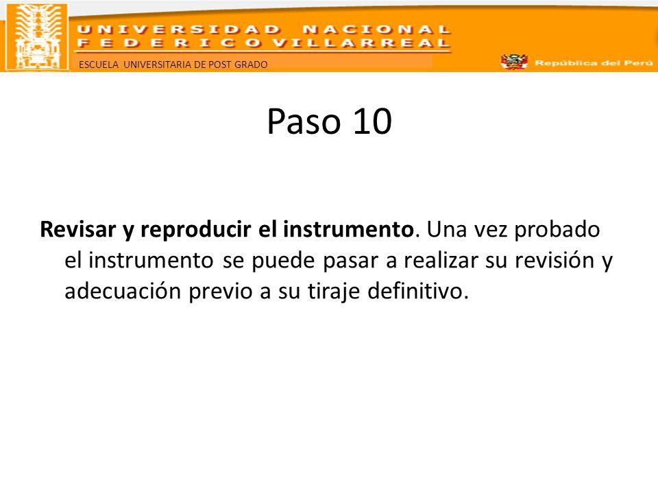 ESCUELA UNIVERSITARIA DE POST GRADO Paso 10 Revisar y reproducir el instrumento. Una vez probado el instrumento se puede pasar a realizar su revisión