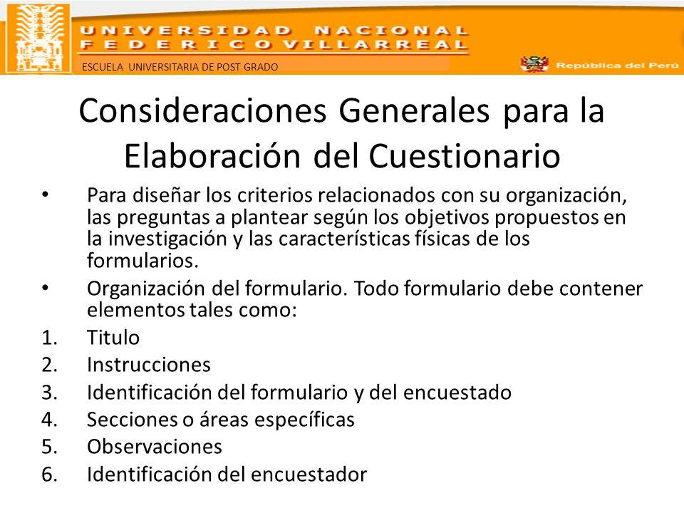 ESCUELA UNIVERSITARIA DE POST GRADO Consideraciones Generales para la Elaboración del Cuestionario Para diseñar los criterios relacionados con su orga