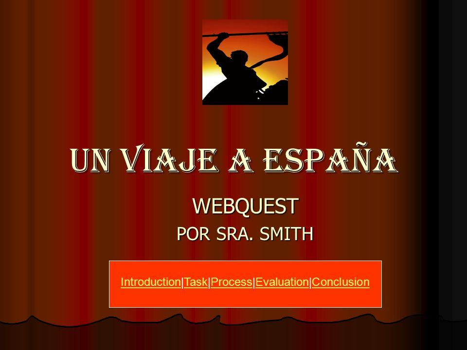 UN VIAJE A ESPAñA WEBQUEST POR SRA.