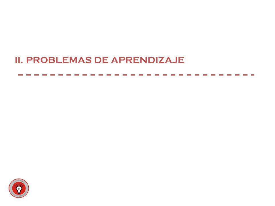 II. PROBLEMAS DE APRENDIZAJE