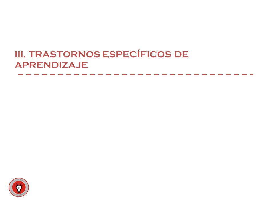 III. TRASTORNOS ESPECÍFICOS DE APRENDIZAJE