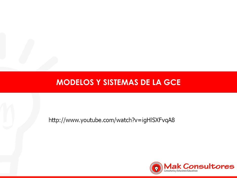 MODELOS Y SISTEMAS DE LA GCE http://www.youtube.com/watch?v=igHlSXFvqA8