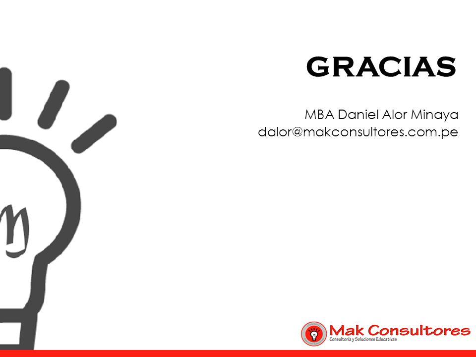 GRACIAS MBA Daniel Alor Minaya dalor@makconsultores.com.pe