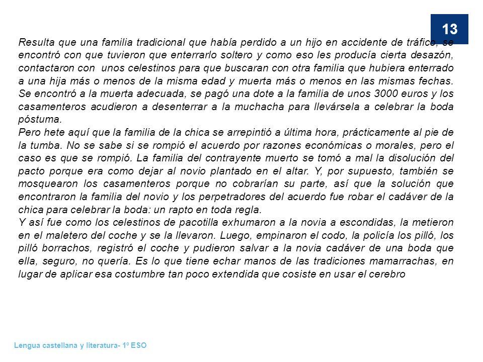 Lengua castellana y literatura- 1º ESO 13 Resulta que una familia tradicional que había perdido a un hijo en accidente de tráfico, se encontró con que