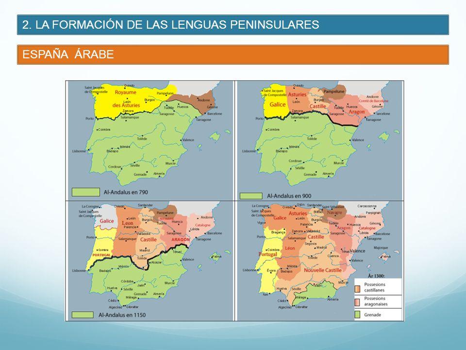 2. LA FORMACIÓN DE LAS LENGUAS PENINSULARES ESPAÑA ÁRABE