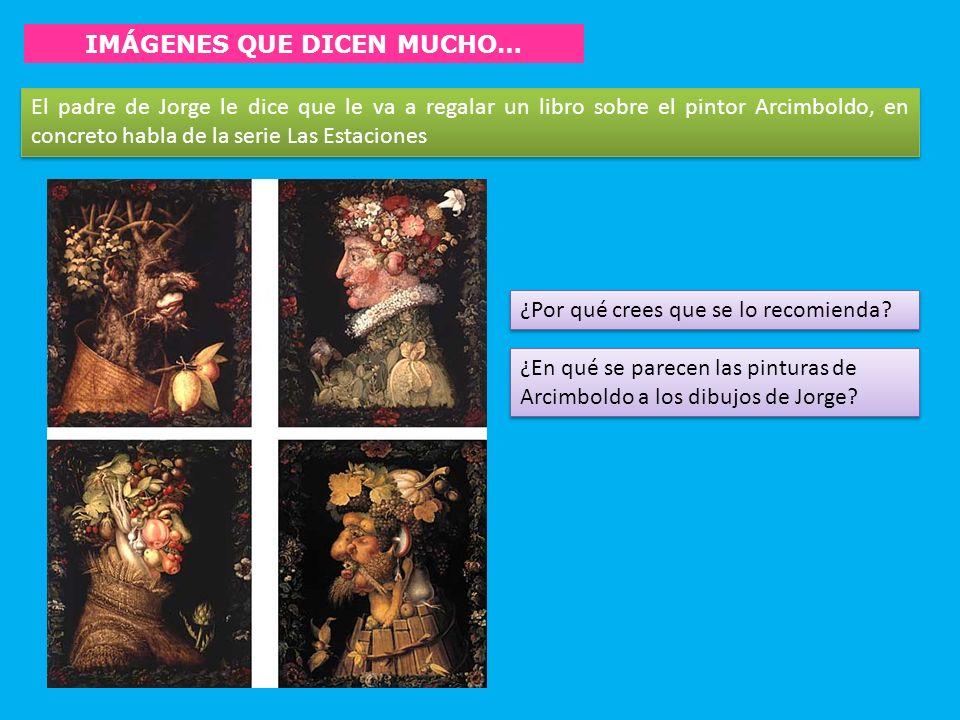 IMÁGENES QUE DICEN MUCHO… El padre de Jorge le dice que le va a regalar un libro sobre el pintor Arcimboldo, en concreto habla de la serie Las Estacio
