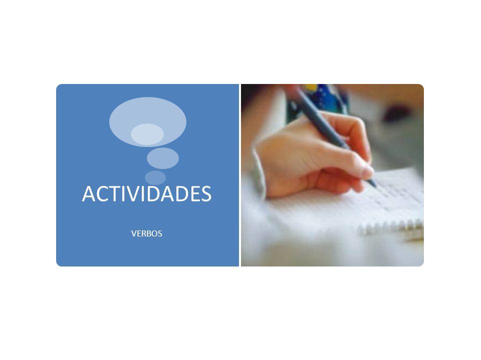 ACTIVIDADES VERBOS
