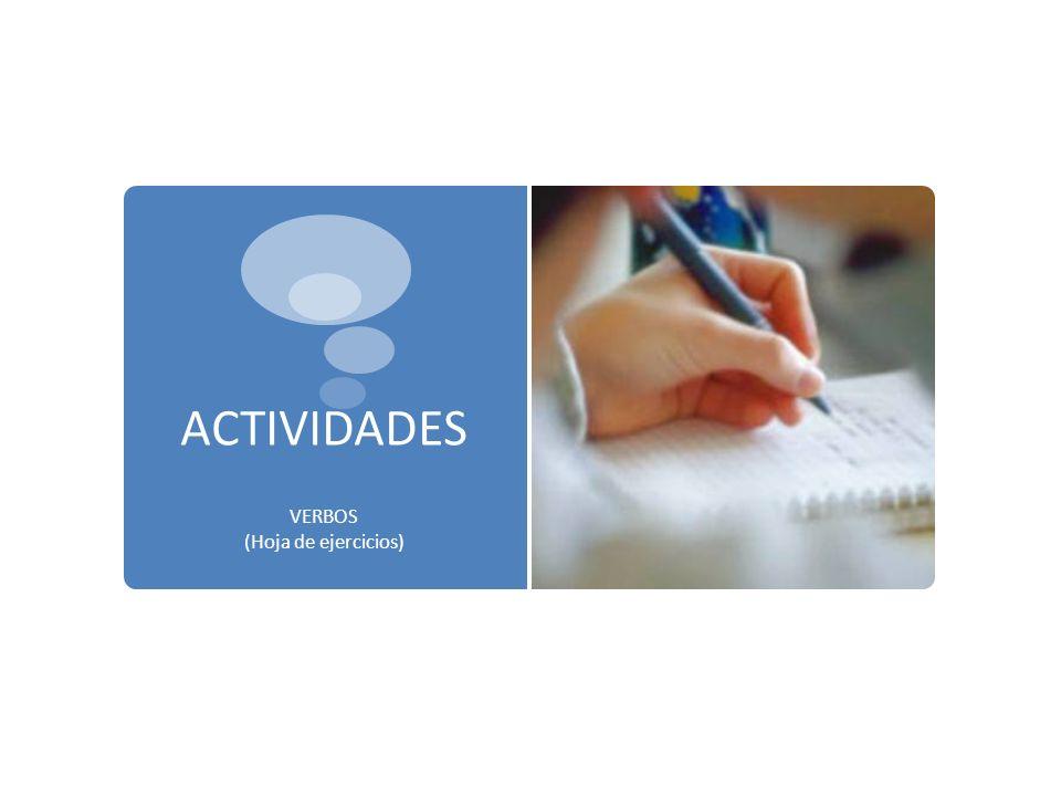 ACTIVIDADES VERBOS (Hoja de ejercicios)