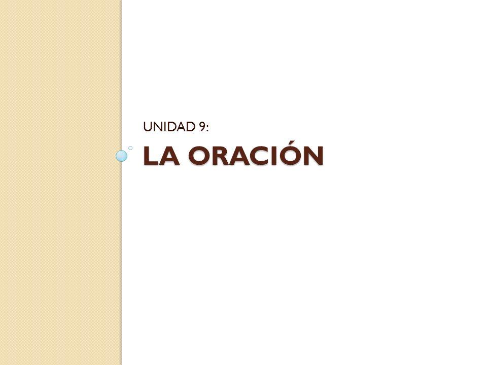 LA ORACIÓN UNIDAD 9:
