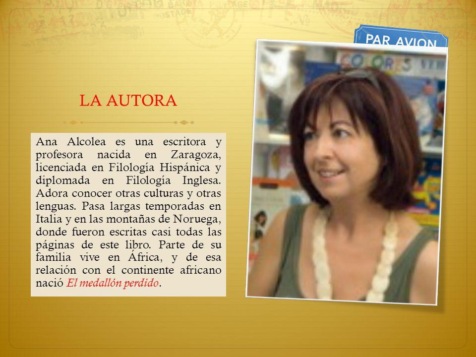 LA AUTORA Ana Alcolea es una escritora y profesora nacida en Zaragoza, licenciada en Filología Hispánica y diplomada en Filología Inglesa. Adora conoc