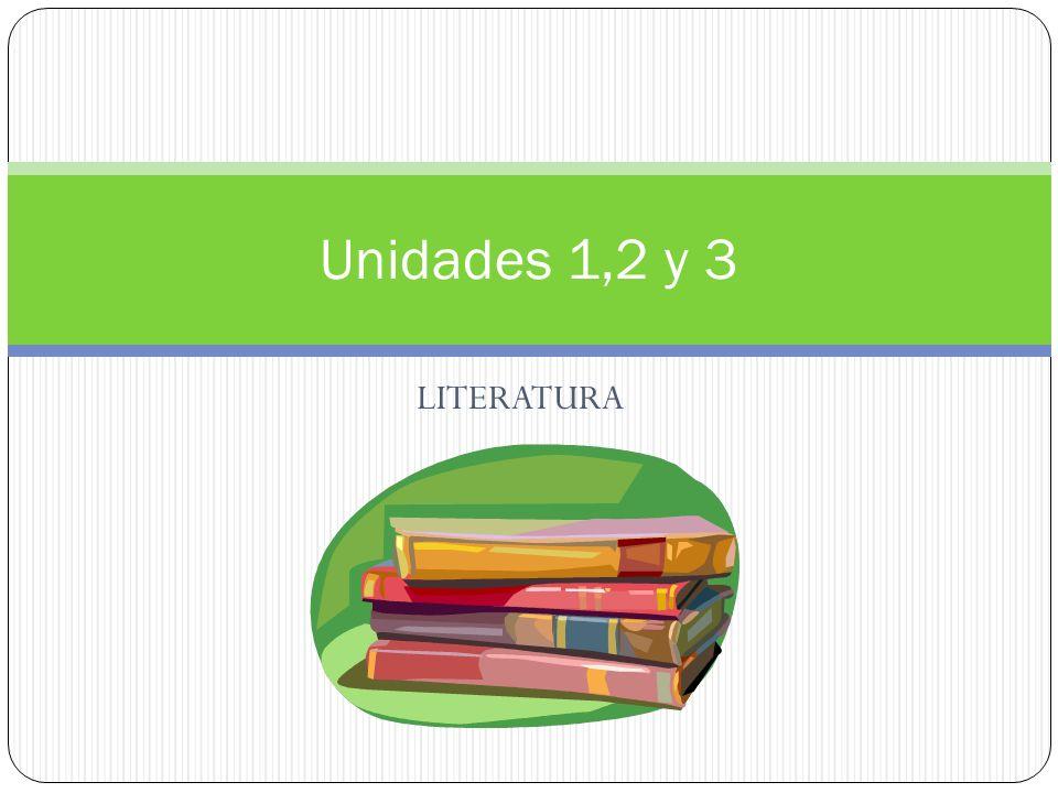 LITERATURA Unidades 1,2 y 3
