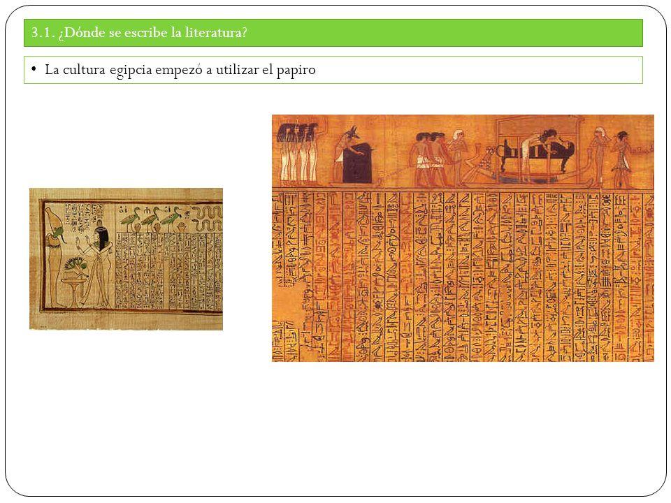 3.1. ¿Dónde se escribe la literatura La cultura egipcia empezó a utilizar el papiro
