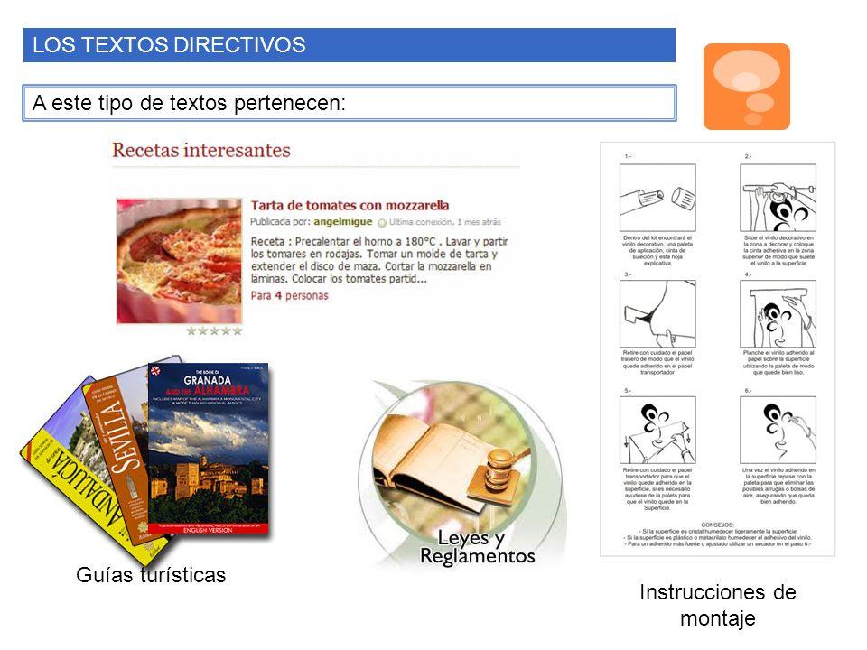 LOS TEXTOS DIRECTIVOS A este tipo de textos pertenecen: Guías turísticas Instrucciones de montaje