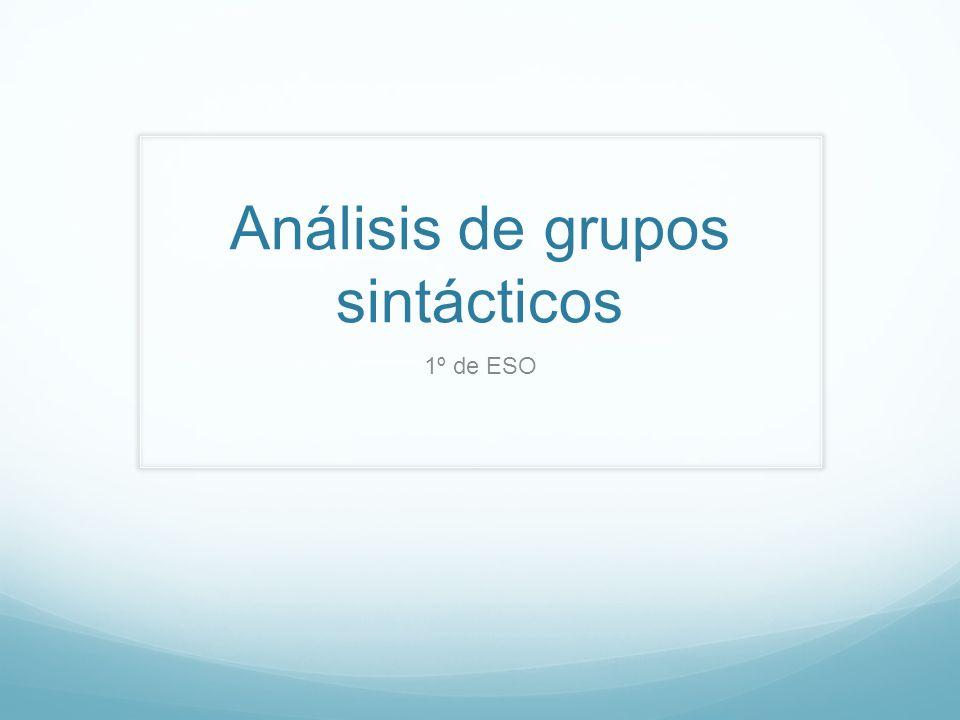 Análisis de grupos sintácticos 1º de ESO