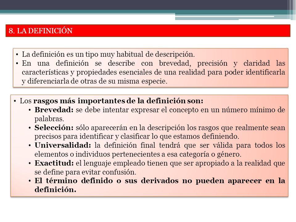 8.LA DEFINICIÓN La definición es un tipo muy habitual de descripción.