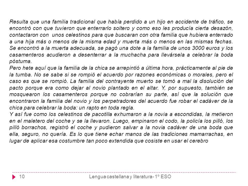 Lengua castellana y literatura- 1º ESO10 Resulta que una familia tradicional que había perdido a un hijo en accidente de tráfico, se encontró con que