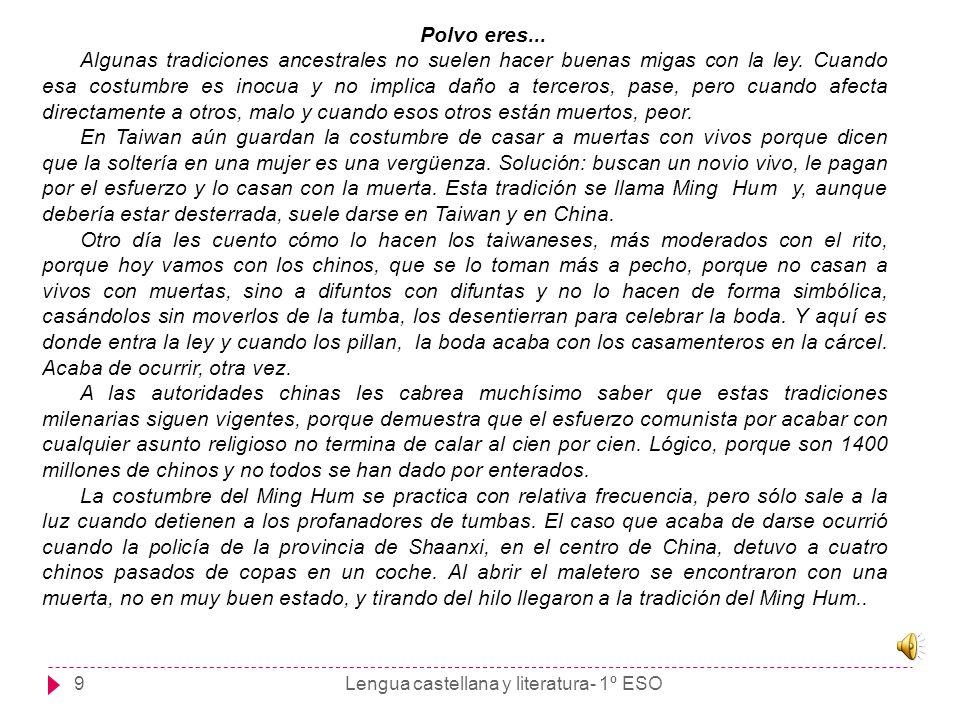 Lengua castellana y literatura- 1º ESO9 Polvo eres... Algunas tradiciones ancestrales no suelen hacer buenas migas con la ley. Cuando esa costumbre es