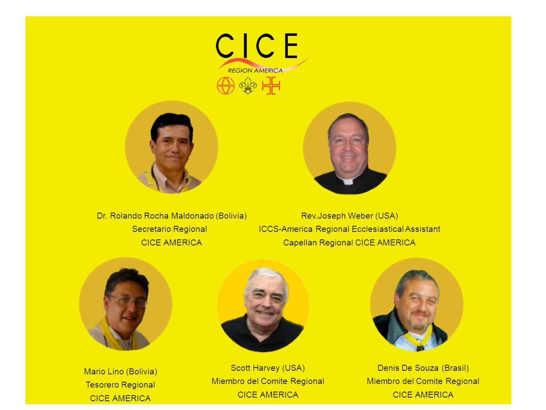 Dr. Rolando Rocha Maldonado (Bolivia) Secretario Regional CICE AMERICA Rev.Joseph Weber (USA) ICCS-America Regional Ecclesiastical Assistant Capellan