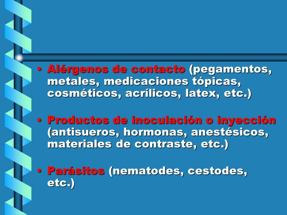 Alérgenos de contacto (pegamentos, metales, medicaciones tópicas, cosméticos, acrílicos, latex, etc.)Alérgenos de contacto (pegamentos, metales, medic