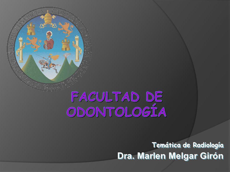 Temática de Radiología Dra. Marlen Melgar Girón Temática de Radiología Dra. Marlen Melgar Girón