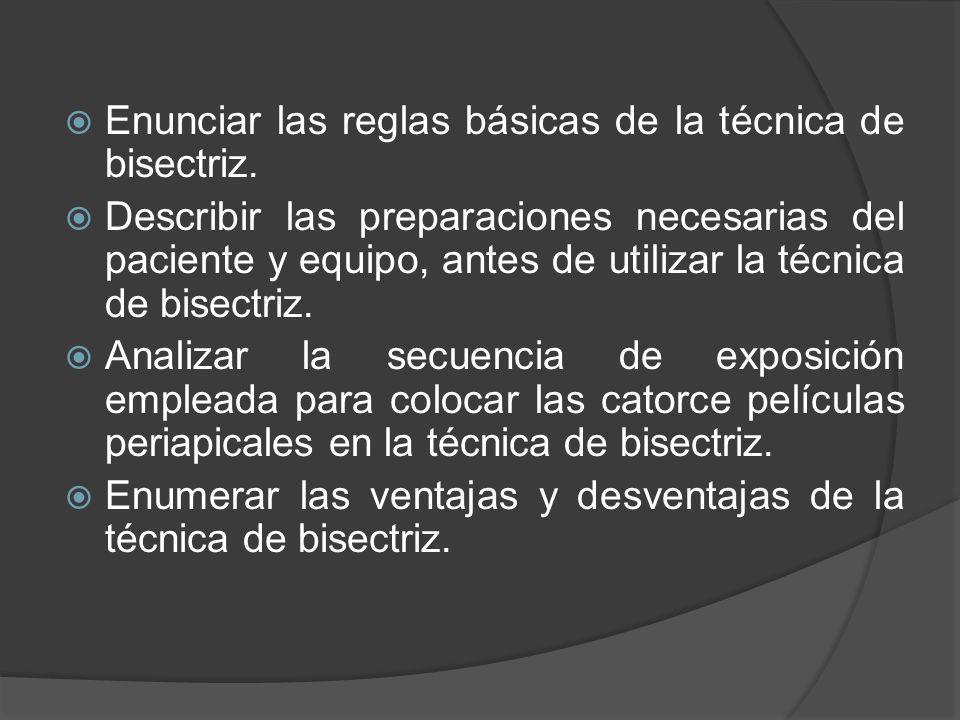 Enunciar las reglas básicas de la técnica de bisectriz. Describir las preparaciones necesarias del paciente y equipo, antes de utilizar la técnica de
