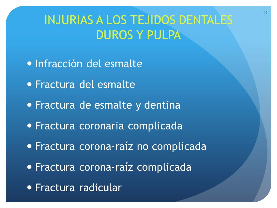 INJURIAS A LOS TEJIDOS DENTALES DUROS Y PULPA Infracción del esmalte Fractura del esmalte Fractura de esmalte y dentina Fractura coronaria complicada