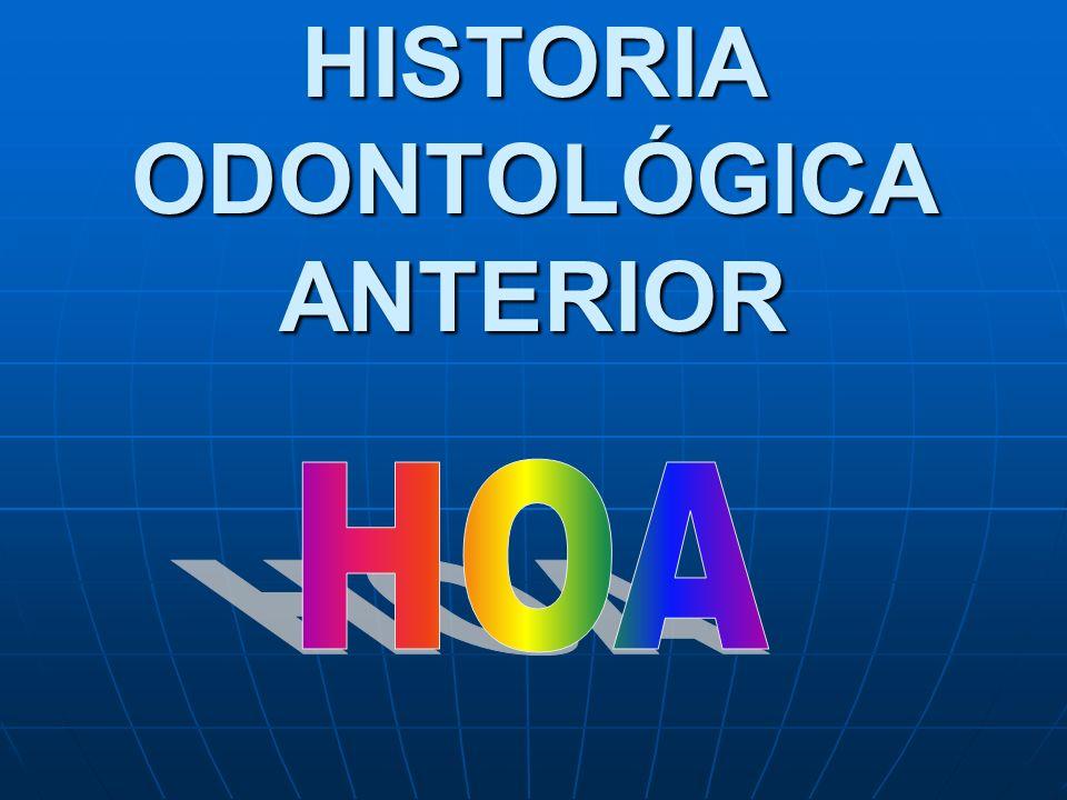 HISTORIA ODONTOLÓGICA ANTERIOR
