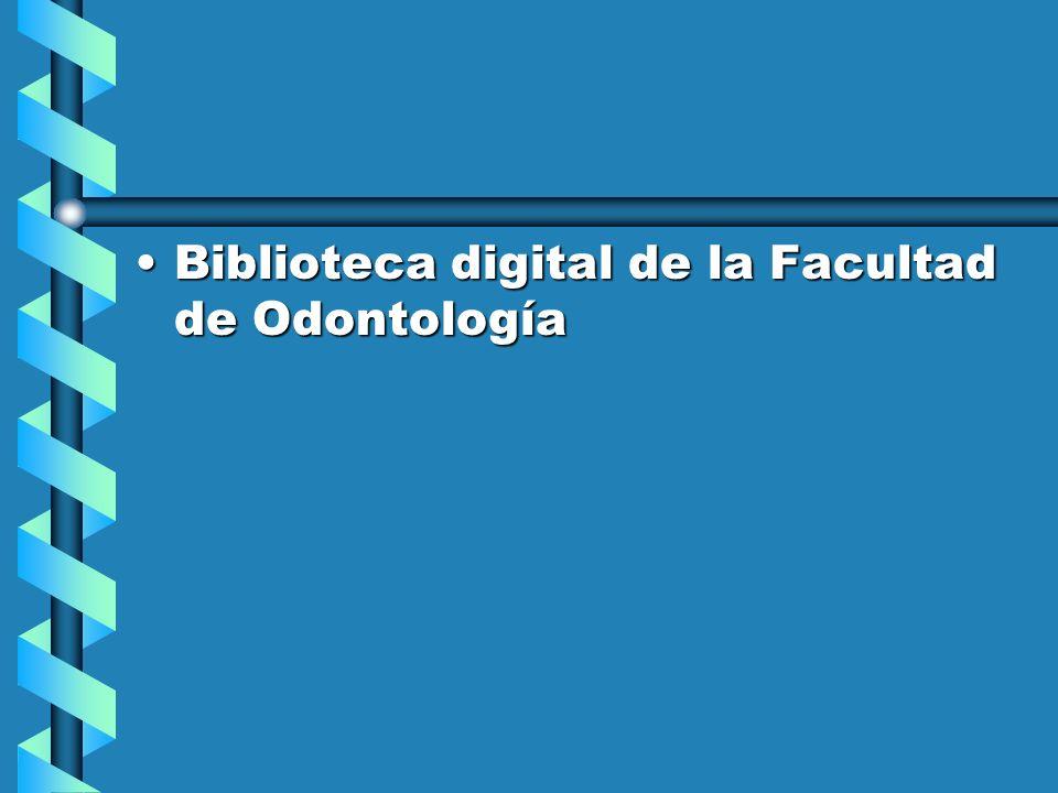 Biblioteca digital de la Facultad de OdontologíaBiblioteca digital de la Facultad de Odontología